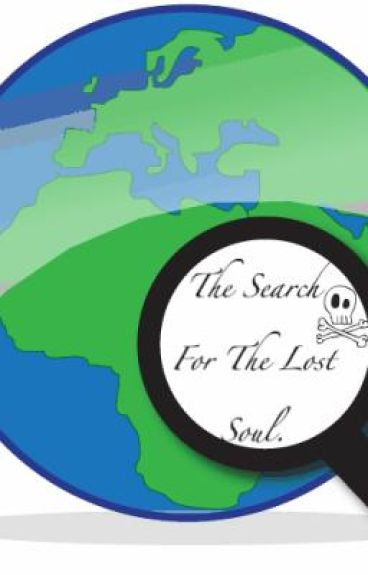 The Search For The Lost Soul.