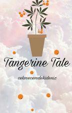 Tangerine Tale by cekmecemdekideniz