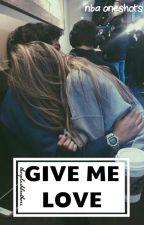 give me love // nba one shots by devotedwrites