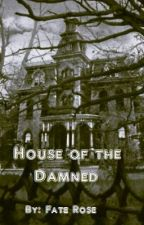 House of the Damned by FateRose