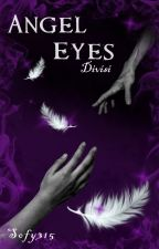 Angel Eyes: Divisi by Sofy315