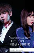 They Don't Know About Us | BaekYeon ff. by xoloveyul