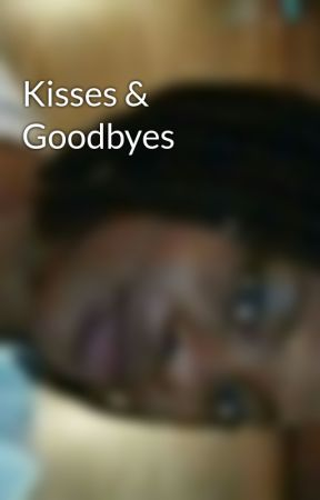 Kisses & Goodbyes by AnnaCatherine