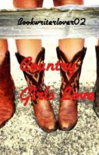 Country Girls Love by Livinglife34