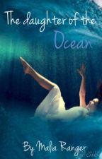 The daughter of the ocean by queenoftheocean161