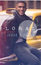 FLORAL   by JordanXJohnson