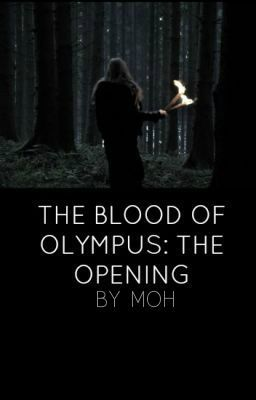 The Blood of Olympus Book One: The Opening (Completed)