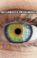 Recuerdos prohibidos {EDITANDO} by oniblack