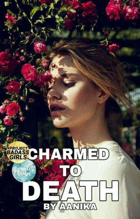 Charmed to death by Aanika_