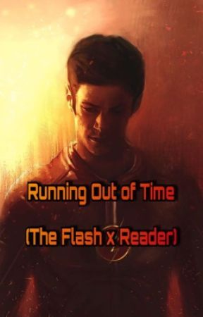 Running Out of Time (The Flash x Reader) by KillerWriter09
