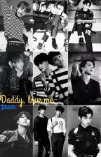 Daddy,love me /Jikook by KawaiiAnonim