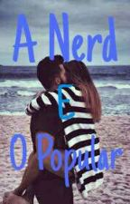 A Nerd E O Popular  by LetycyaMacedo
