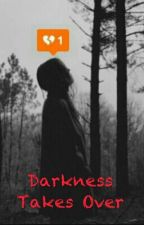 Darkness Takes Over by asciaxe77
