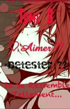 Détester?? Aimer?? Sa Se Ressemble Tant... {Tome 3} (TERMINER) by rin-et-len-kagamine
