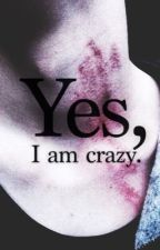 Yes,I am crazy by Favola003