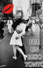 Fue Un Beso Tonto by nina_mm09