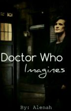 Doctor Who Imagines|Book Two by 1EnsignGemma