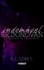 Indomável Sr.Donovan #1 by AnaClaraMagalhaes3