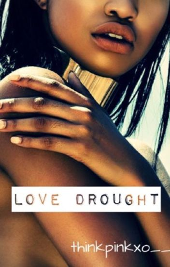Love Drought (Coming Soon)