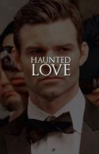 HAUNTED ☾ E. MIKAELSON [RE-WRITING] by voidkol