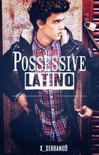 Possessive Latino  by x_serrano9