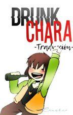 Traducción Drunk Chara by -cuernxs