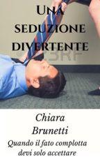 Una Seduzione Divertente by ChiaraBrunetti3