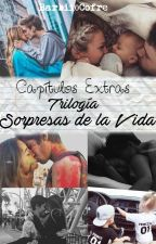 Capítulos extras: Trilogía Sorpresas de la vida by Barbii0Cofre