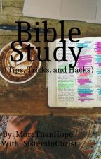 *Bible Study* Tips, Tricks, and Hacks (MoreThanHope) by SistersInChrist