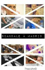 Scandale A Madrid - AG [TOME 2] by TheaColine