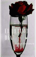 El Último Día. by ChicaInsurgente