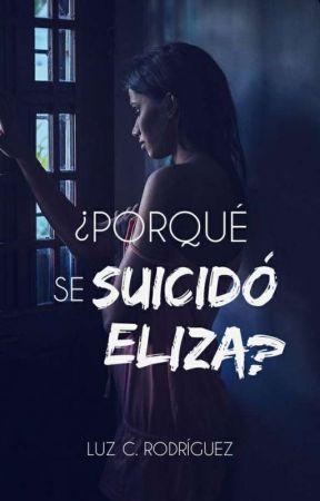 ¿Por Que Se Suicidó Eliza? [Próximamente] by luzyamilet