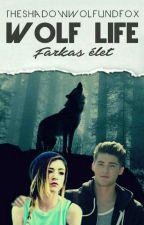 Farkas Élet\Wolf Life \Befejezett\ by TheShadowWolfundFox