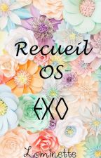 Recueil OS [EXO] by Lominette