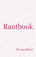 Rantbook  by emy38000