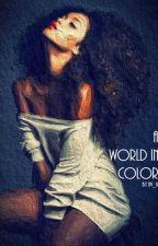 A World In Color by hvvvv_k
