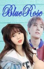 BlueRose [BTS Fanfiction] by EunwooIsMyOppa