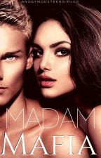 Madam Mafia by anonymousteengirlxo