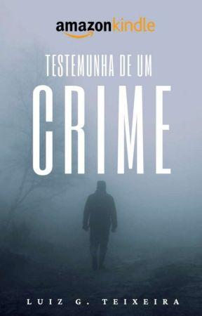 Testemunha de um Crime by LuizGustavo274