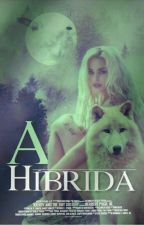 A Híbrida by AunicorniaFumada1