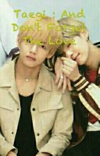 Taegi : And Don't Forget The Love by Hobie_dasEinhorn