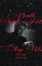 Death Will Not Stop Us //Sequel to You Killed Me Through The Inside Out by tbsarmy