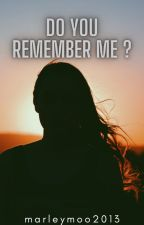 Do You Remember Me ? by marleymoo2013