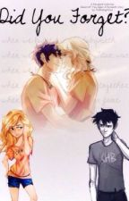 Did You Forget? (A Percabeth fanfiction) by you-were-my-clarity