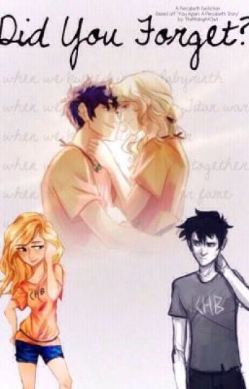 Did You Forget? (A Percabeth fanfiction)
