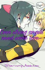 Even strong angels need some love~ by Servamp_Addiction