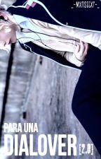 Para Una Dialover!!! 2.0 by _-Mxnsttxr-_