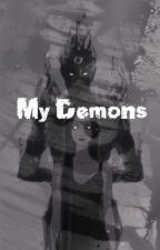 My Demons by Dyingcryinggirl