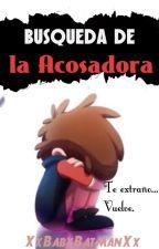 Búsqueda de la Acosadora [Dipper&Tú] [Book #2] by XxBabyBatmanXx