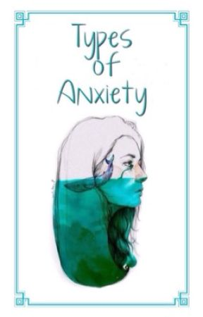 Types of anxiety  by ProjectPanicAttack